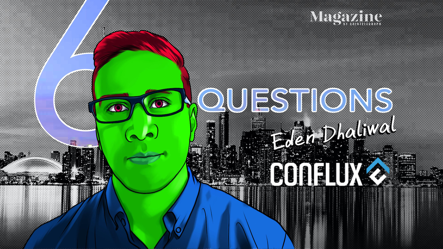 6 Questions for Eden Dhaliwal of Conflux Network