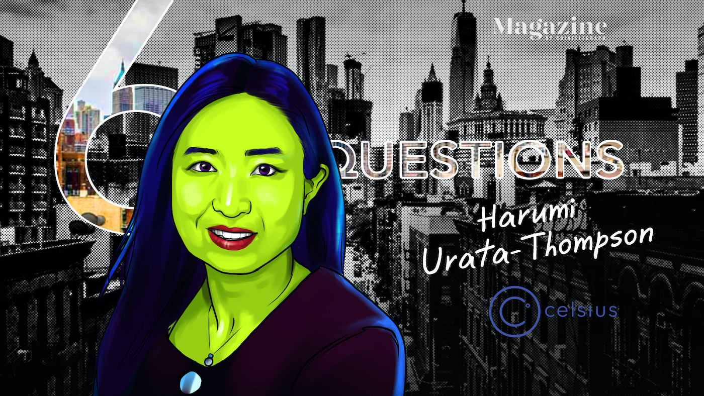 6 Questions for Harumi Urata-Thompson of Celsius – Cointelegraph Magazine
