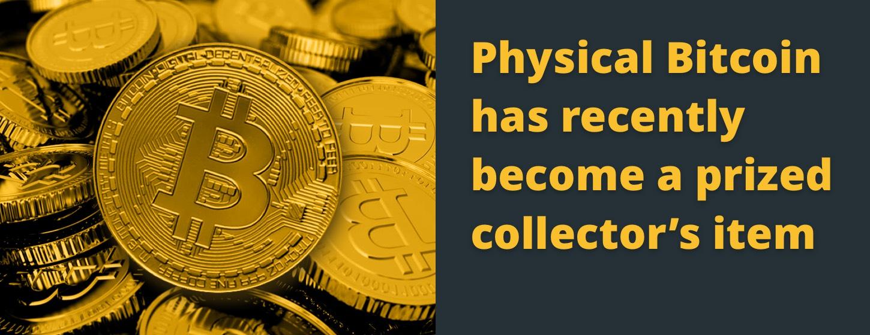 Физические биткоины недавно стали ценным предметом коллекционирования