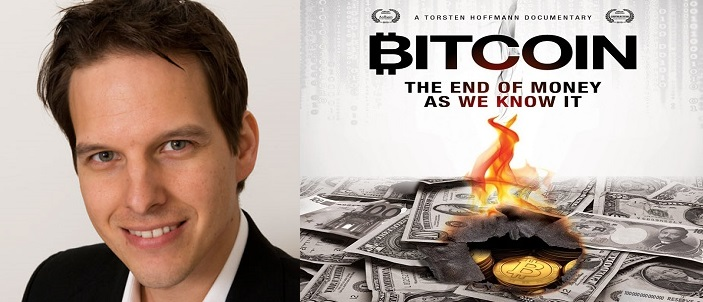 "Torsten Hoffman, Director of the film, ""Bitcoin: the end of money as we know it"""