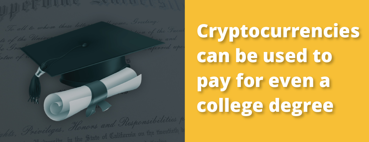 Cryptocurrencies can be used to pay for even a college degree.