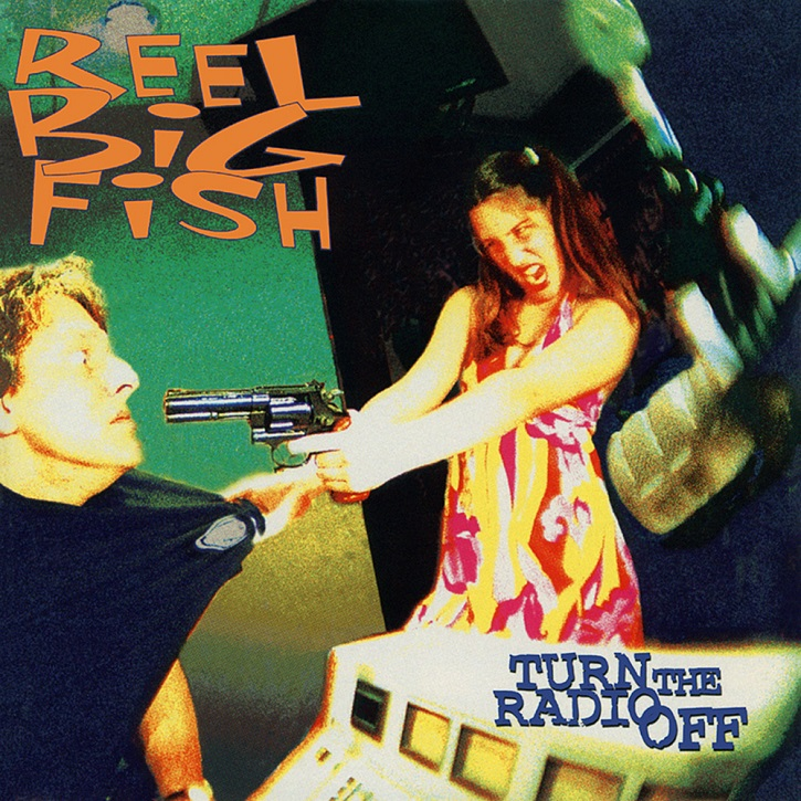 Reel Big Fish (1996)