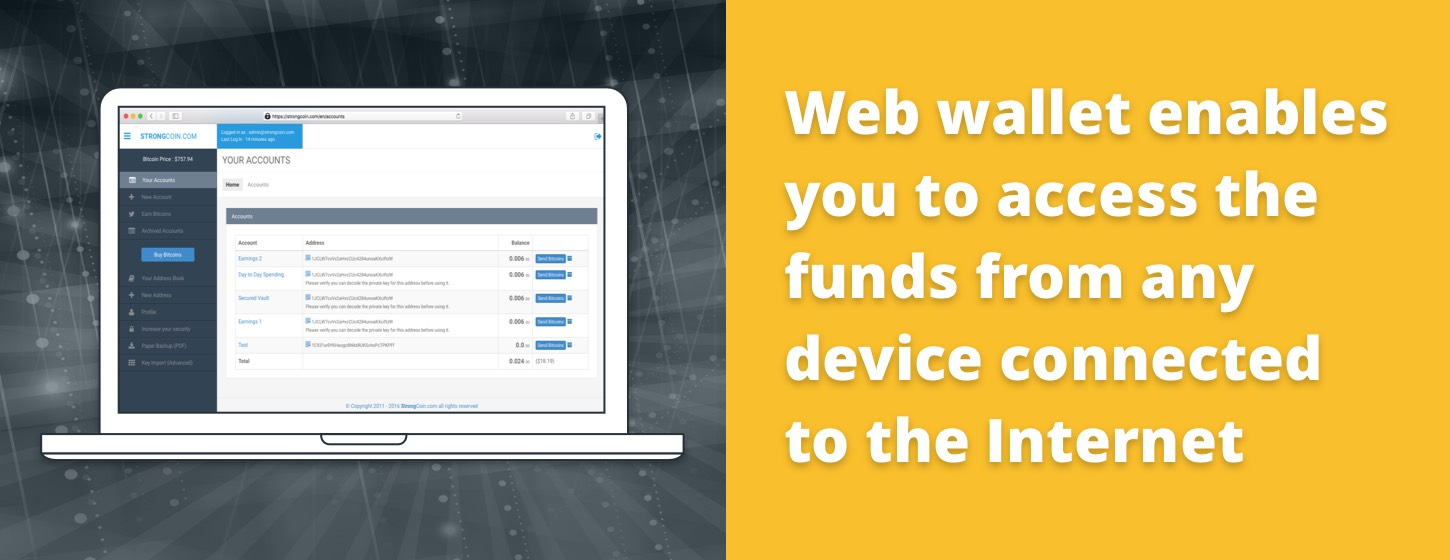 Web wallet enables you to access the funds from any device connected to the Internet