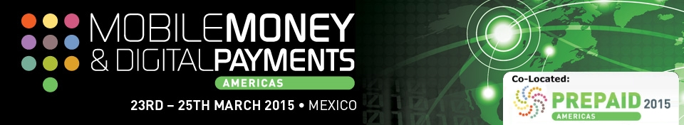 Mobile Money & Digital Payments Americas 2015 Conference and Expo