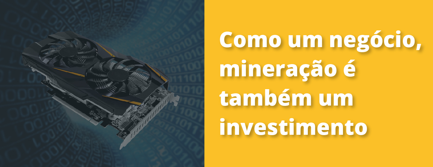 Like trading, mining is an investment.