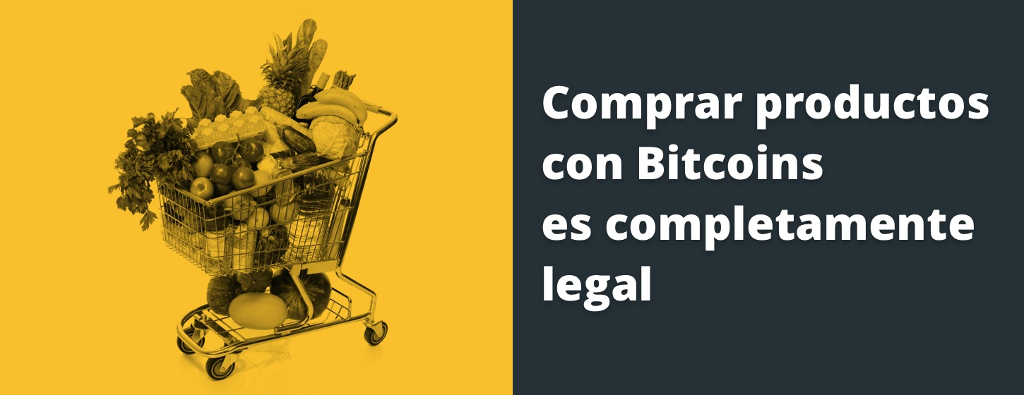 Comprar productos con Bitcoins es completamente legal.
